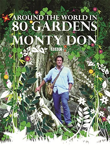 Around The World In 80 Gardens by Monty Don