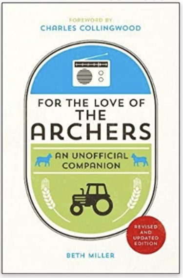 For the love of the Archers - an unofficial companion.